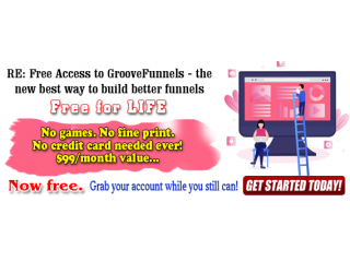 Free Access to GrooveFunnels - the new best way to build better funnels