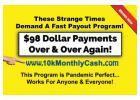 $98 Payments Daily Starting Today!